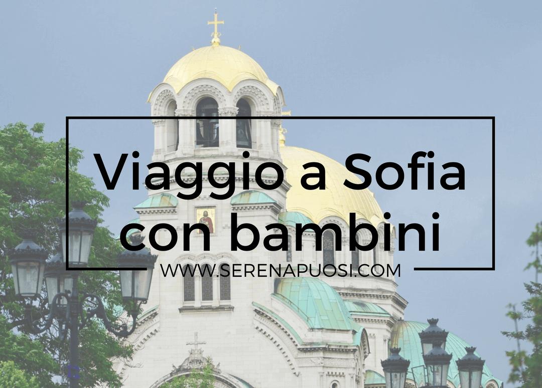 Viaggio A Sofia Con Bambini Mercoledi Tutta La Settimana