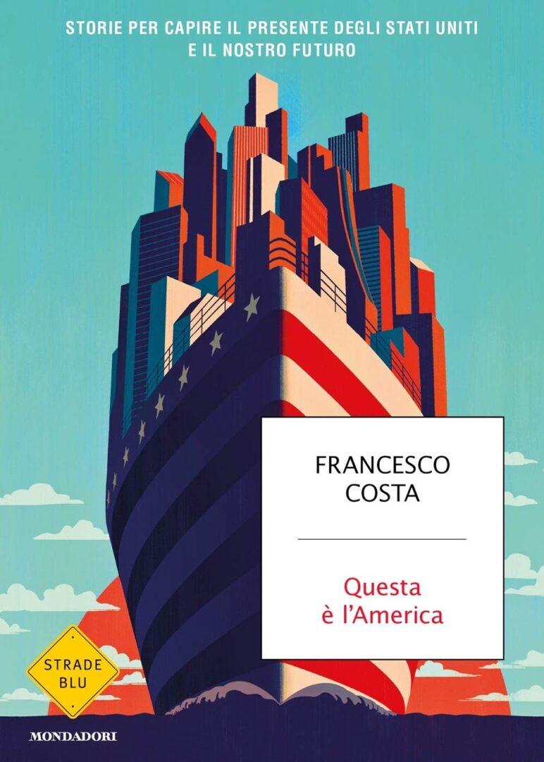 Questa è l'America di Francesco Costa